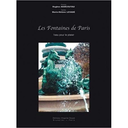 Les Fontaines de Paris - L'eau pour le plaisir Coffret