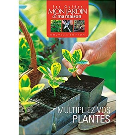 Multipliez vos plantes