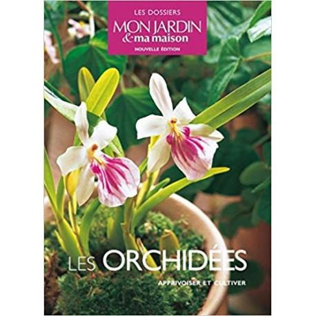 Les orchidées - Apprivoiser et cultiver