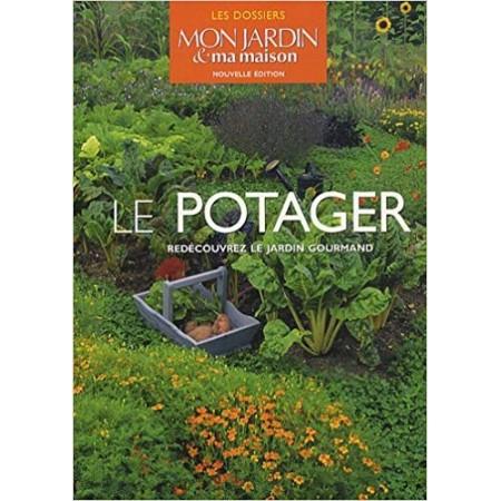 Le potager - Redécouvrez le jardin gourmand