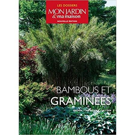Bambous et graminées - Choisir, installer, cultiver