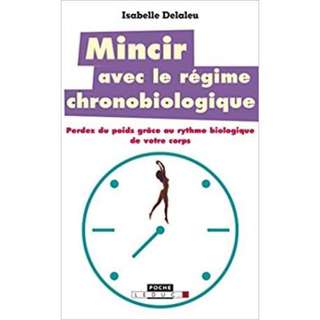 Mincir avec le régime chronobiologique