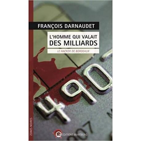 L'homme qui valait des milliards - Le hacker de Bordeaux