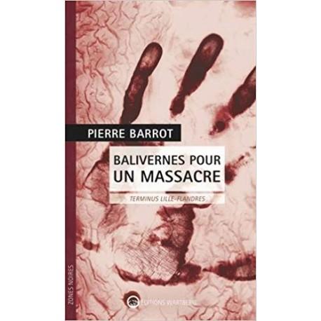 Balivernes pour un massacre - Terminus Lille-Flandres