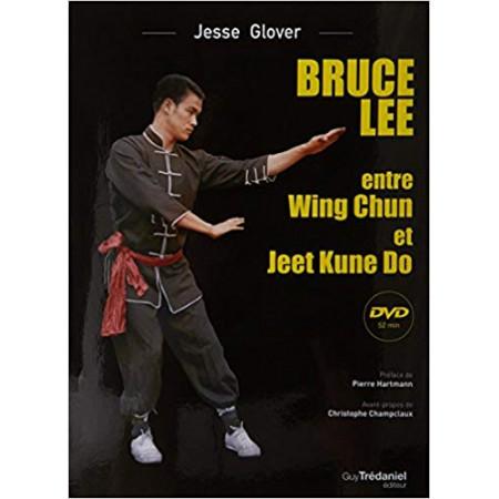 Bruce Lee - Entre Wing Chun et Jeet Kune Do