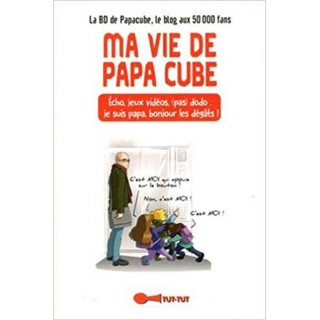 Ma vie de Papa Cube