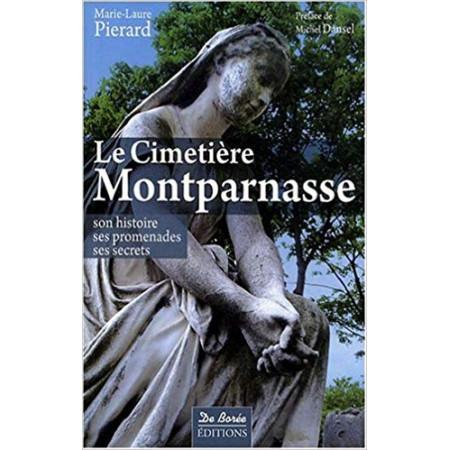 Le Cimetière Montparnasse - Son histoire, ses promenades, ses secrets