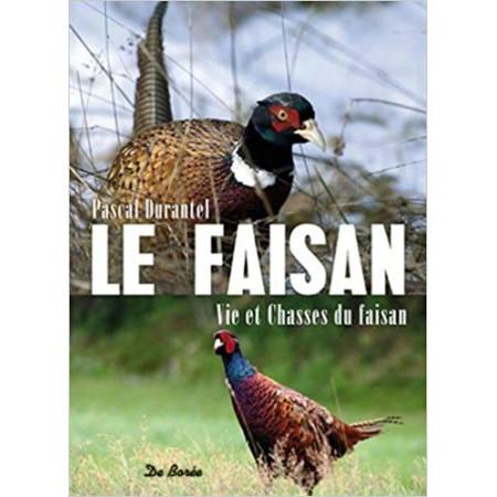 Le faisan - Vies et chasses du faisan