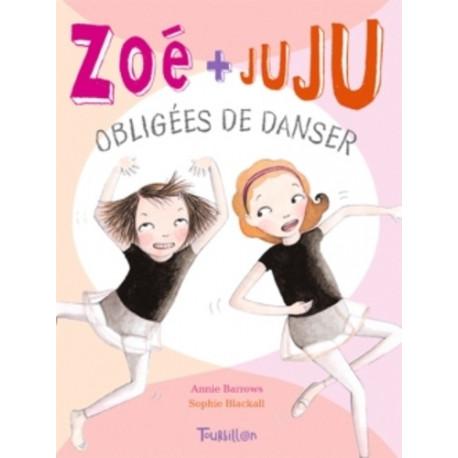 Zoé + Juju Obligées de danser