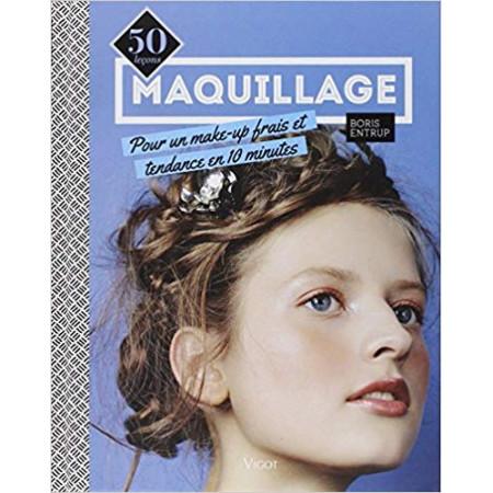 Maquillage - 50 leçons pour un make-up frais et tendance en 10 minutes