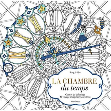 La chambre du temps - Carnet de coloriage & voyage imaginaire antistress