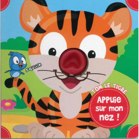 Appuie sur mon nez ! Tom le tigre