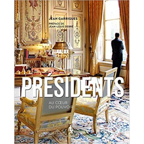 Présidents, au coeur du pouvoir