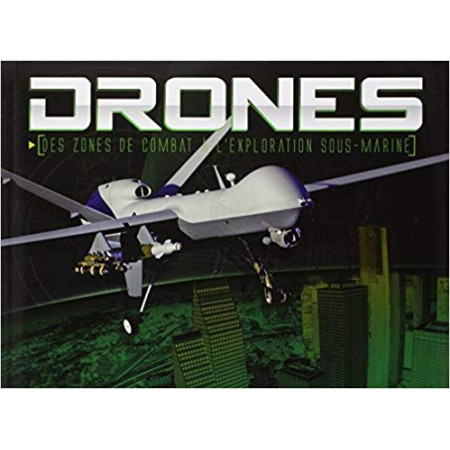 Drones - Des zones de combat à l'exploration sous-marine