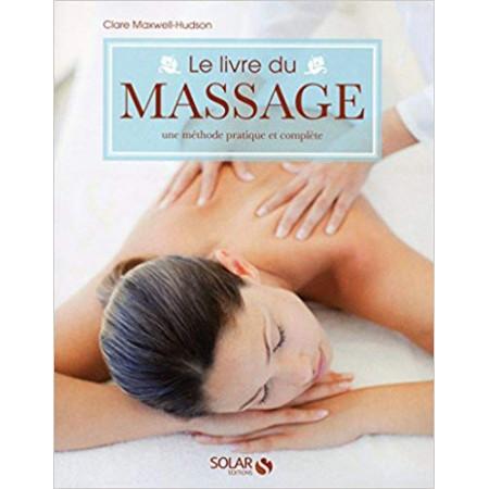 Le livre du massage - Une méthode pratique et complète