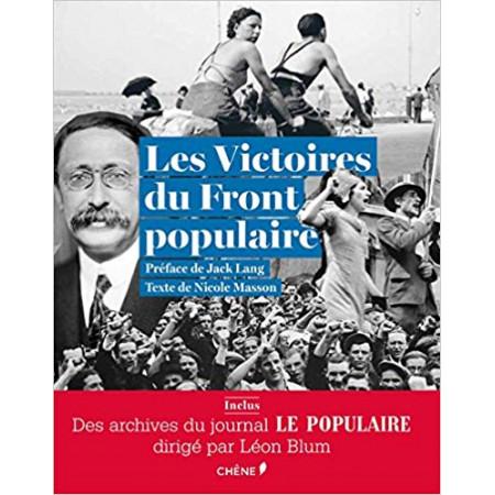 Les victoires du Front populaire - Aves les archives du journal Le populaire