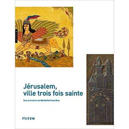 Jérusalem, ville trois fois sainte