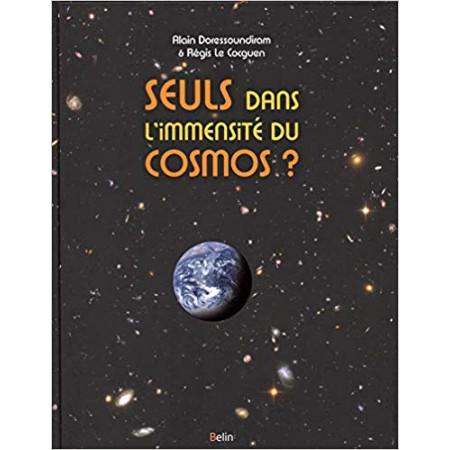 Sommes-nous seuls dans l'immensité du Cosmos ?