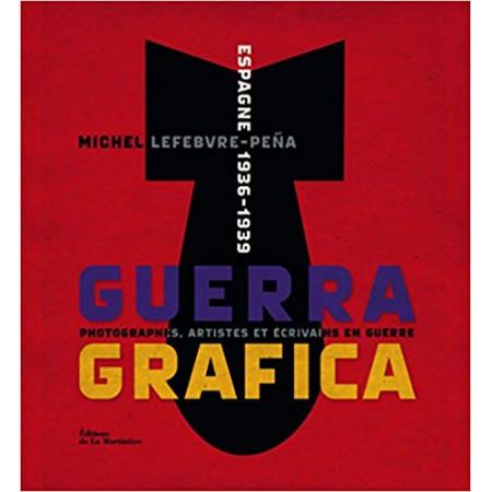 Guerra grafica - Espagne 1936-1939