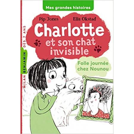Charlotte et son chat invisible Folle journée chez Nounou