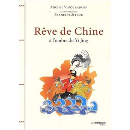 Rêves de Chine : A l'ombre du Yi Jing