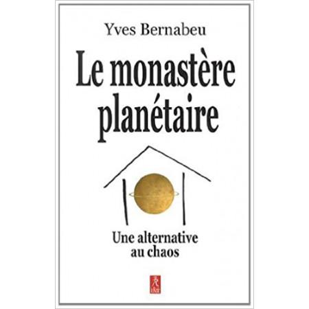 Le monastère planétaire - Une alternative au chaos