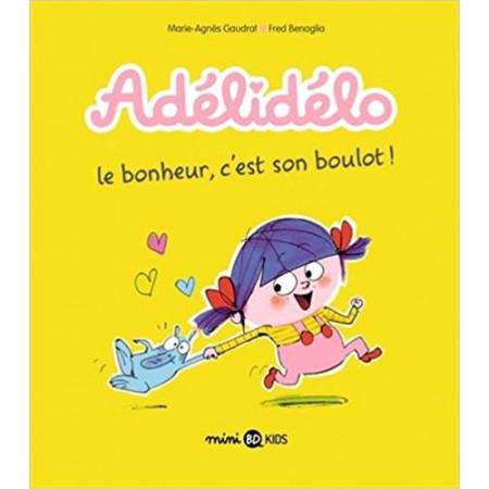 Adélidélo Le bonheur, c'est son boulot !