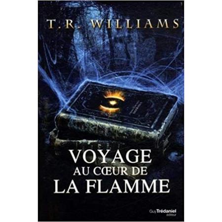 Trilogie du monde émergent Voyage au coeur de la flamme