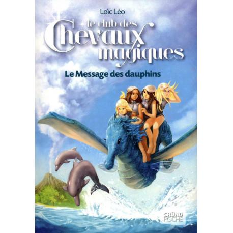 Le Club des Chevaux Magiques - Le Message des dauphins - Tome 4