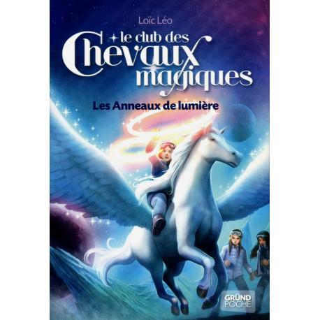 Le Club des Chevaux Magiques - Les anneaux de lumière - Tome 9