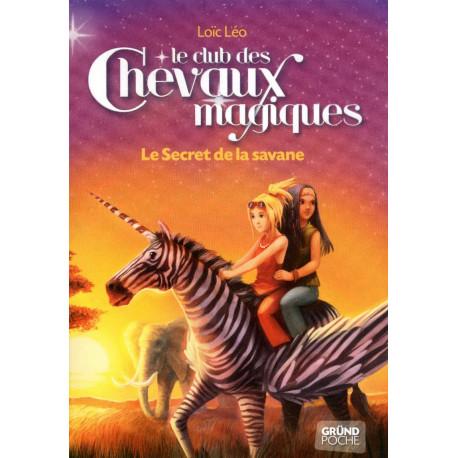 Le Club des Chevaux Magiques - Le secret de la savane - Tome 8