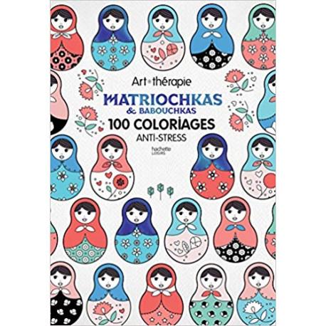 Matriochkas et babouchkas - 100 coloriages anti-stress