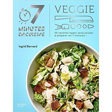 Veggie 30 recettes hyper savoureuses à préparer en 7 minutes !