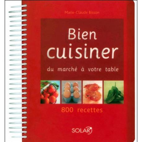 Bien cuisiner - Du marché à votre table