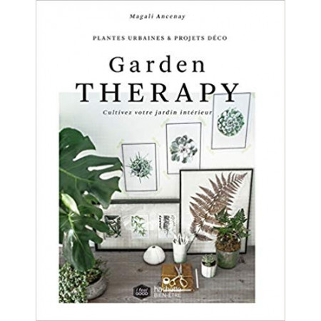 Garden Therapy Cultivez votre jardin intérieur
