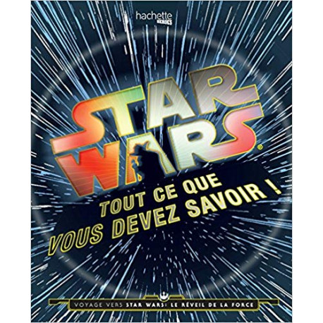 Star Wars - Tout ce que vous devez savoir !