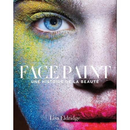 Face paint - Une histoire de la beauté