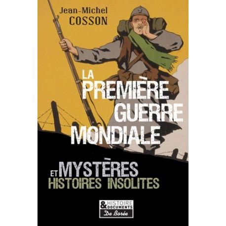 La première guerre mondiale - Mystères et histoires insolites -
