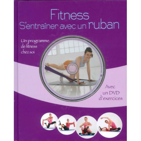 Fitness S'entraîner avec un ruban + 1 dvd