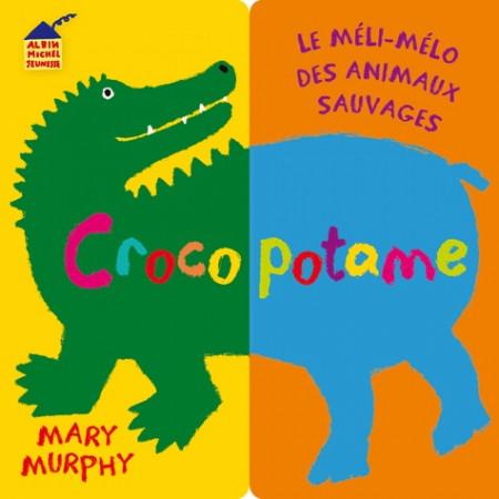 Crocopotame - Le méli-mélo des animaux sauvages