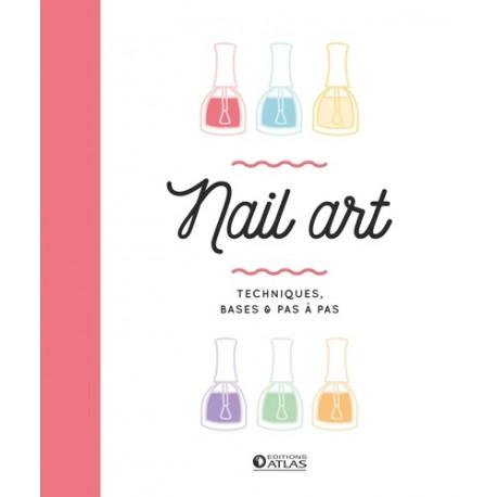 Nail art - Techniques, bases & pas à pas