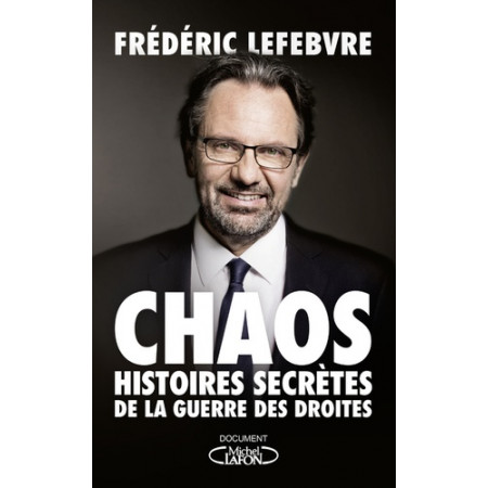 Chaos - Histoire secrète des guerres des droites