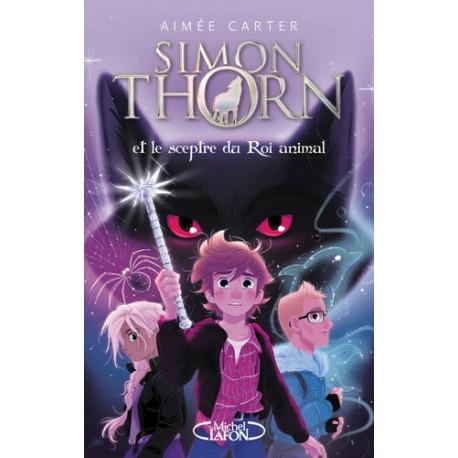 Simon Thorn Et le sceptre du Roi animal