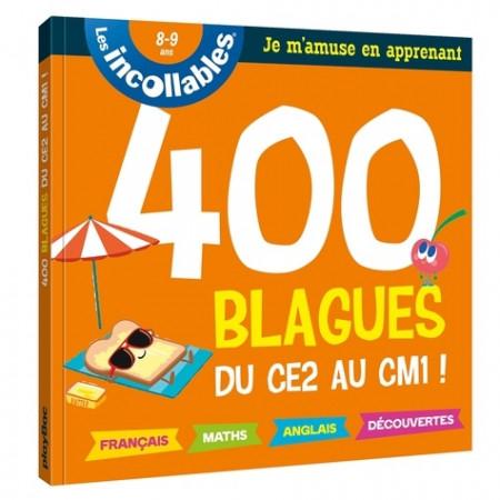 400 blagues du CE2 au CM1 ! - 8-9 ans