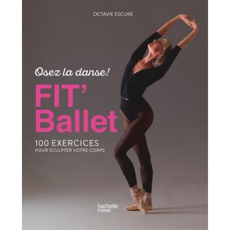 Fit' Ballet - 100 exercices pour sculpter votre corps