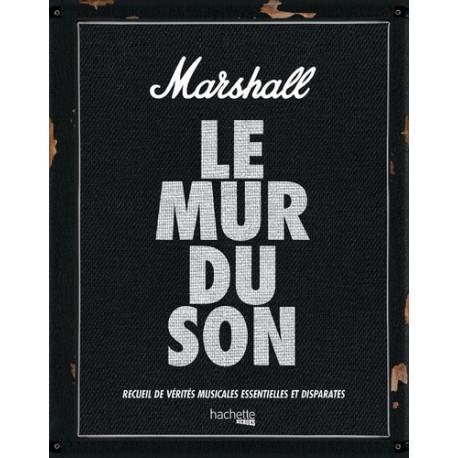 Marshall, le mur du son - Recueil de vérités musicales essentielles et disparates