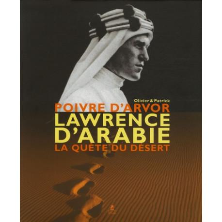 Lawrence d'Arabie - La quête du désert