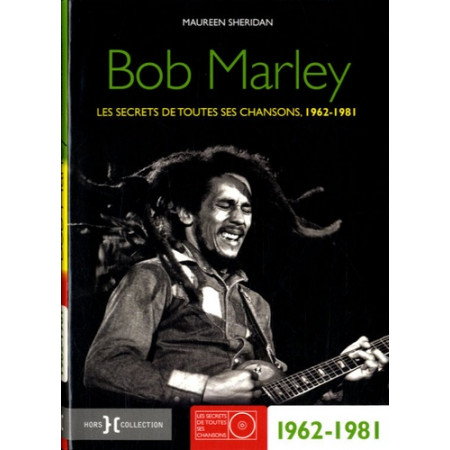 Bob Marley - Les secrets de toutes ses chansons