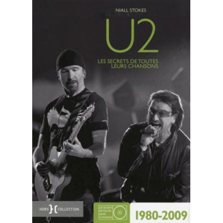 U2 - Les secrets de toutes leurs chansons 1980-2009