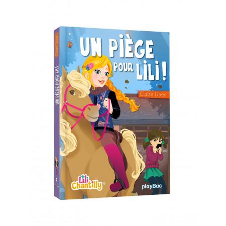 Lili Chantilly - Un piège pour Lili !